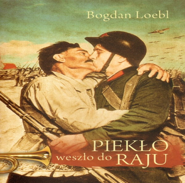 Piekło weszło do raju Loebl Bogdan