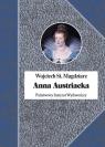 Anna Austiacka Magdziarz Wojciech Stanisław
