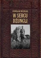 W sercu dżungli Mycielski Stanisław
