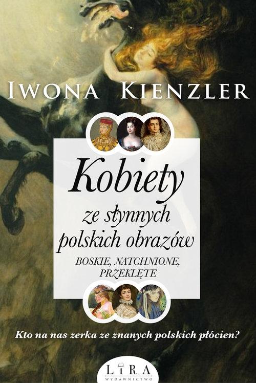 Kobiety ze słynnych polskich obrazów Kienzler Iwona