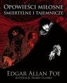Opowieści miłosne śmiertelne i tajemnicze Poe Edgar Allan