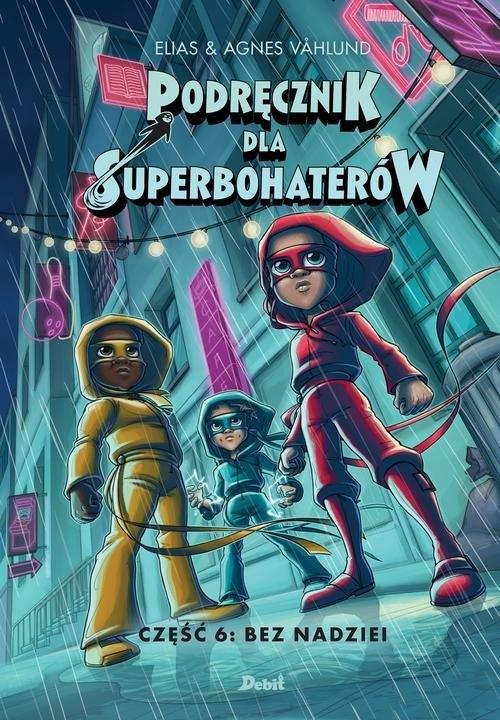 Bez nadziei. Podręcznik dla Superbohaterów. Tom 6 Vahlund Elias, Vahlund Agnieszka