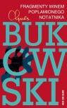 Fragmenty winem poplamionego notatnika Bukowski Charles