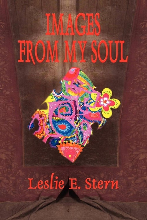 IMAGES FROM MY SOUL Stern Leslie E.