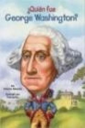 Quien Fue George Washington?