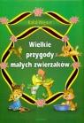 Wielkie przygody małych zwierzaków Wejner Rafał