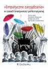 Empatyczne zarządzanie w czasach kreatywności performatywnej