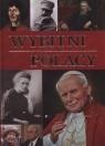 Wybitni Polacy praca zbiorowa