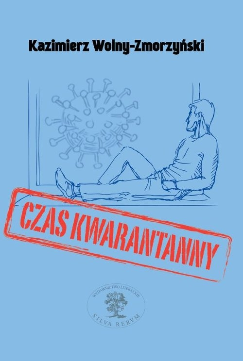 Czas kwarantanny Kazimierz Wolny-Zmorzyński