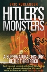 Hitler's Monsters A Supernatural History of the Third Reich Kurlander Eric