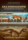 Era dinozaurów - od narodzin do upadku. Nowe odkrycia i fakty o zaginionym świecie