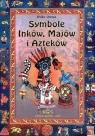 Symbole Inków, Majów i Azteków Heike Owusu