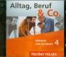 Alltag Beruf & Co Hortexte zum Kursbuch 4