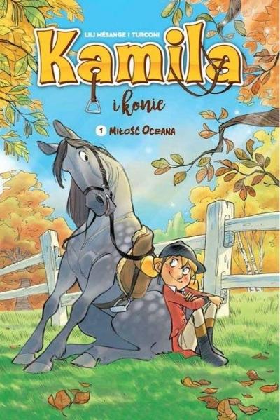 Kamila i Konie Tom 1: Miłość Oceana praca zbiorowa