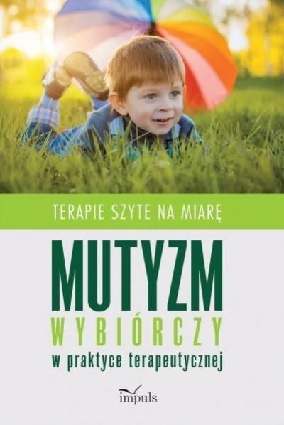 Mutyzm wybiórczy w praktyce terapeutycznej w.2 praca zbiorowa