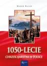 1050 - lecie chrześcijaństwa w Polsce