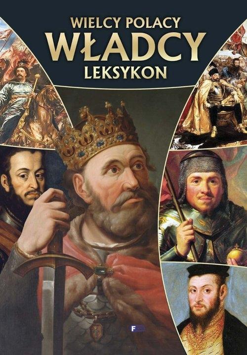 Wielcy Polacy władcy leksykon