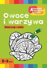Koloruję i wiem Owoce i warzywa Boboryk Anna