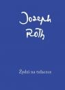 Żydzi na tułaczce Roth Joseph