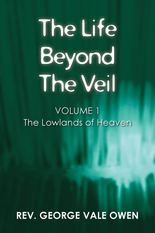 The Life Beyond the Veil Vale Owen Rev. George