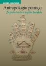 Antropologia pamięci Zagadnienia i wybór tekstów