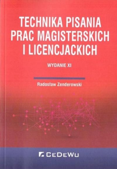 Technika pisania prac magisterskich i licencjackich Zenderowski Radosław