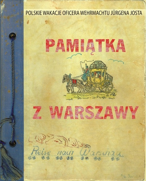 Pamiątka z Warszawy Polskie wakacje oficera Wehrmachtu Jurgena Josta Malik Agnieszka, Płaskoń Jan
