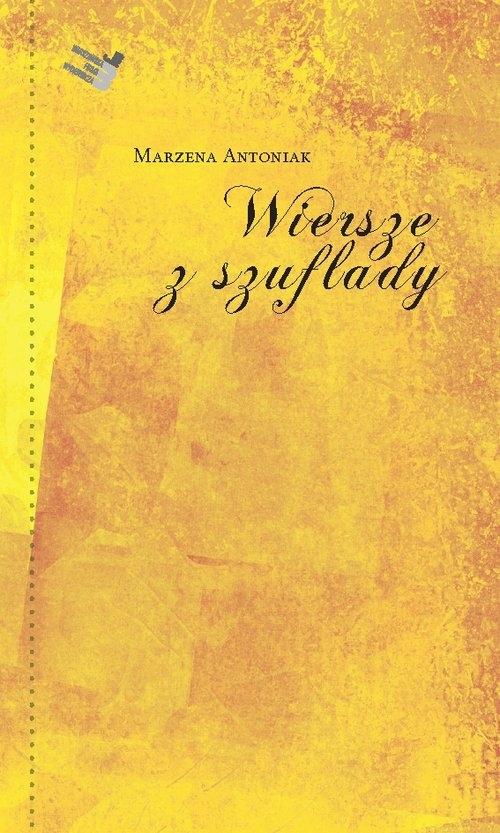Wiersze z szuflady Antoniak Marzena