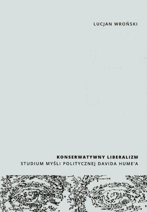 Konserwatywny liberalizm Wroński Lucjan