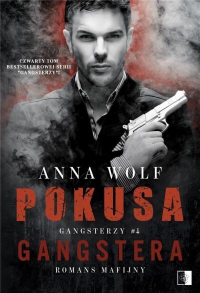 Pokusa Gangstera. Gangsterzy Anna Wolf