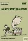 Jak być przedsiębiorczym. Podręcznik 512/2012 Pietraszewski Marian, Strzelecka Krystyna