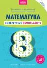 Matematyka. Korepetycje ósmoklasisty Autor zbiorowy