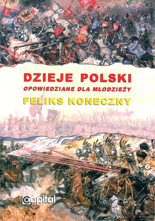 Dzieje Polski opowiedziane dla młodzieży Koneczny Feliks