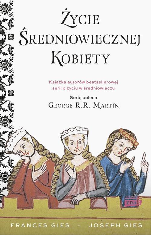 Życie średniowiecznej kobiety Gies Francis, Gies Joseph