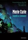 Maria Skłodowska-Curie. Światło w ciemności