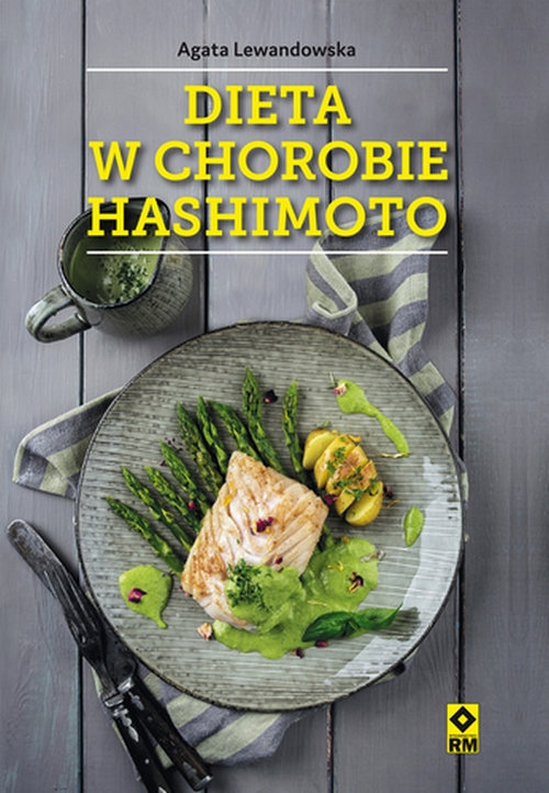 Dieta w chorobie Hashimoto Lewandowska Agata