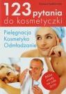 123 pytania do kosmetyczki Pielęgnacja, kosmetyka, odmładzanie Kadłubowska Grażyna