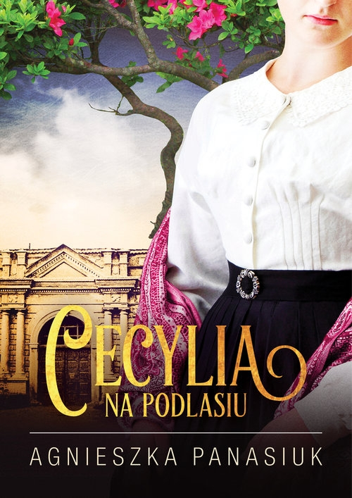 Na Podlasiu. Cecylia Panasiuk Agnieszka