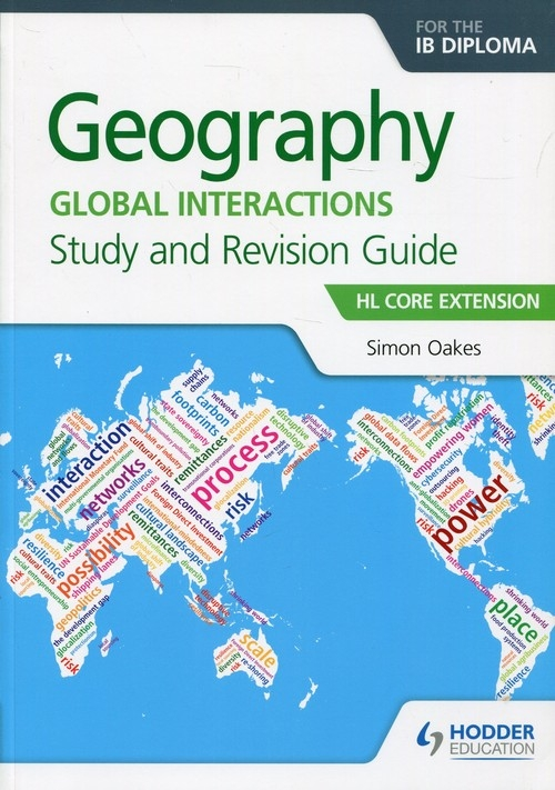 Geography for the IB Diploma Study and Revision Guide Oakes Simon