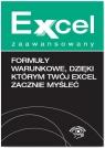 Formuły warunkowe dzięki którym Twój Excel zacznie myśleć Chojnacki Krzysztof, Dynia Piotr