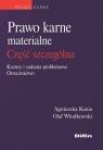 Prawo karne materialne część szczególna Kazusy i zadania problemowe, Kania Agnieszka, Włodkowski Olaf