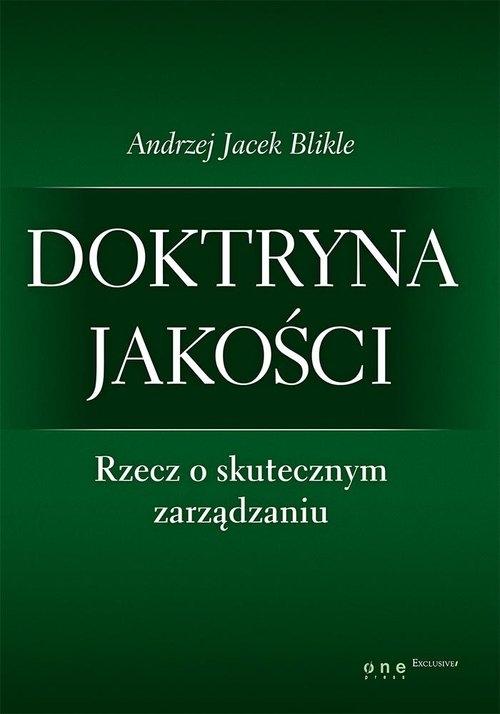 Doktryna jakości Rzecz o skutecznym zarządzaniu / Giełda. Podstawy inwestowania Blikle Andrzej Jacek