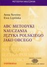 ABC metodyki nauczania języka polskiego jako obcego Seretny Anna, Lipińska Ewa