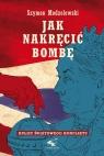 Jak nakręcić bombę