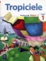 Tropiciele 1 Podręcznik Część 1