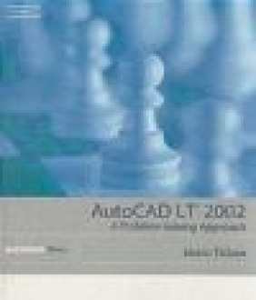 Autocad LT 2002 a Problem-Solving Approach Sham Tickoo