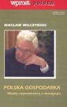 Polska gospodarkaMiędzy racjonalnością a demagogią Wilczyński Wacław