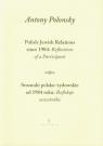 Stosunki polsko żydowskie od 1984 roku Refleksje uczestnika Polish Jewish Polonsky Antony
