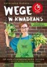 Wege w kwadrans 125 szybkich przepisów kuchni roślinnej. Wydanie II Katarzyna Gubała