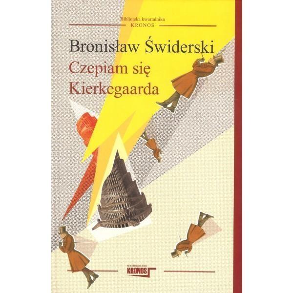 Czepiam się Kierkegarda Świderski Bronisław